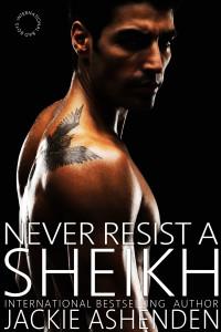 Never Resist a Sheikh